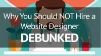 Why-should-Not-Hire-Website-Designer-debunked