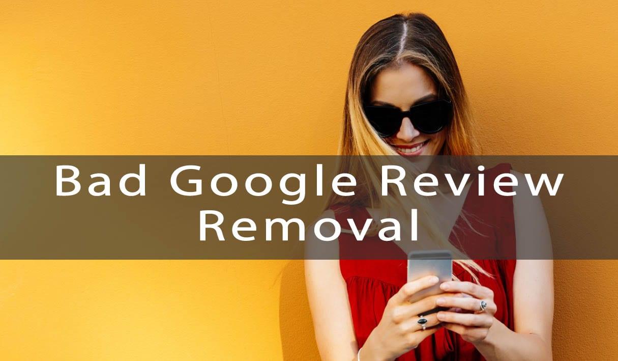 remove bad google reviews